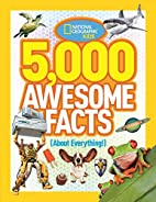 5,000 Awesome Facts (About Everything!)…