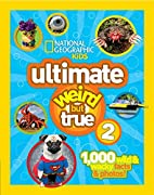 National Geographic Kids Ultimate Weird But…