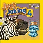 Just Joking 4: 300 Hilarious Jokes About…