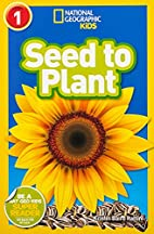 National Geographic Readers: Seed to Plant…