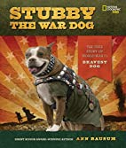 Stubby the war dog : the true story of world…