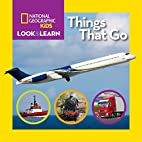 Things That Go by National Geographic Kids