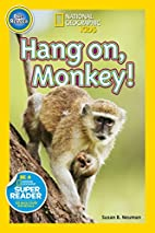 National Geographic Readers: Hang On Monkey!…
