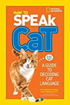 How to Speak Cat: A Guide to Decoding Cat…