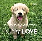 Puppy Love: True Stories of Doggie Devotion…