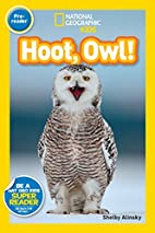 National Geographic Readers: Hoot, Owl! by…