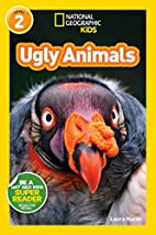 National Geographic Readers: Ugly Animals by…