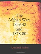The Afghan Wars, 1839-42 and 1878-80 by…