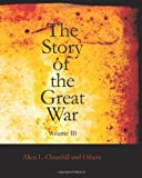 Churchill, Allen L.: The Story of the Great War, Volume III