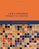 Haywood, Eliza Fowler: Life's Progress Through The Passions