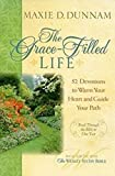 Maxie Dunnam: The Grace-Filled Life: 52 Devotions to Warm Your Heart and Guide Your Path
