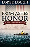 Loree Lough: From Ashes to Honor: Book #1 in the First Responders series (First Responders Novel)