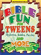 Bible Fun for Tweens: Mysteries, Riddles,…