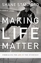 Making Life Matter: Embracing the Joy in the…