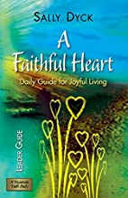 A Faithful Heart Leader Guide: Daily Guide…