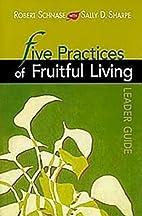 Five Practices of Fruitful Living Leader…
