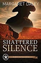 Shattered Silence: Men of the Texas Rangers…