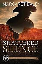 Shattered Silence: Men of the Texas Rangers…