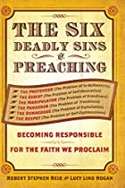 The Six Deadly Sins of Preaching: Becoming…