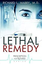 Lethal Remedy (Prescription for Trouble,…