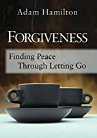 Forgiveness: Finding Peace Through Letting…