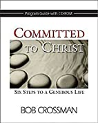 Committed to Christ: Program Guide with…