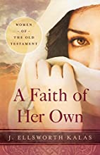 A Faith of Her Own: Women of the Old…