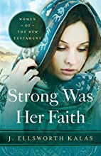 Strong Was Her Faith: Women of the New…