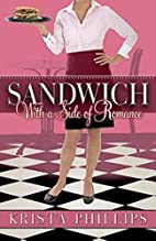 Sandwich, With a Side of Romance by Krista…