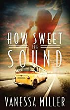 How Sweet the Sound (How Sweet the Sound…