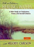 Healing Waters - Women's Bible Study DVD: A…