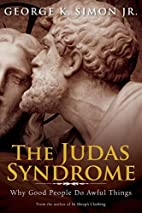 The Judas Syndrome: Why Good People Do Awful…