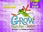 Grow, Proclaim, Serve! Preschool Bible Story…