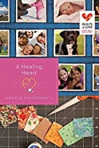 A Healing Heart: Quilts of Love Series by…