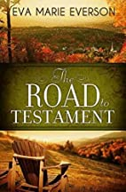 The Road to Testament by Eva Marie Everson
