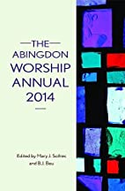 The Abingdon Worship Annual 2014 by Mary J.…