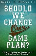 Should We Change Our Game Plan?: From…