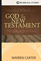 God in the New Testament (Core Biblical…