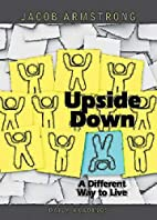 Upside Down Daily Readings: A Different Way…