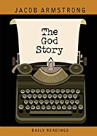 The God Story Daily Readings by Jacob…