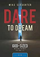 Dare to Dream: Creating a God-Sized Mission…
