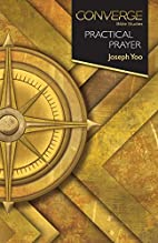 Converge Bible Studies: Practical Prayer by…