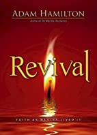 Revival: Faith as Wesley Lived It by Adam…