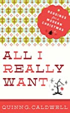 All I Really Want: Readings for a Modern…