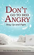 Don't Go to Bed Angry: Stay Up and Fight by…