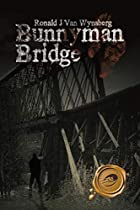 Bunnyman Bridge by Ronald J Van Wynsberg