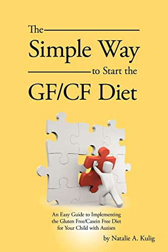 the-simple-way-to-start-the-gf-cf-diet-an-easy-guide-to-implementing-the-gluten-free-casein-free-diet-for-your-child-with-autism