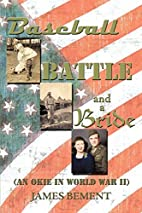 Baseball, Battle, and a Bride: An Okie in…