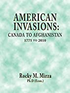 American Invasions: Canada to Afghanistan,…