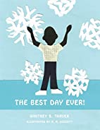The Best Day Ever! by Whitney B. Tarver